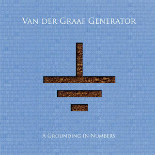 Van der Graaf Generation «A Grounding In Numbers» CD/LP, Esoteric Recordings/Cherry Red/Soyuz Music, 2011, EVDGCD 1001