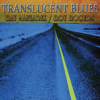 Ray Manzarek/Roy Rogers — «Translucent Blues» CD, Blind Pig, 2010 BPCD 5140