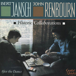 Bert Jansch & John Renbourn - After The Dance - 1992