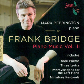 Frank Bridge. Piano Music Volume III Mark Bebbington, piano