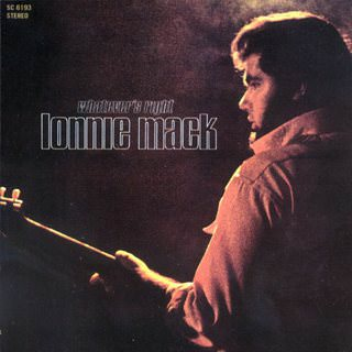 Lonnie Mack - Whatever's Right - 1969 (Elektra)